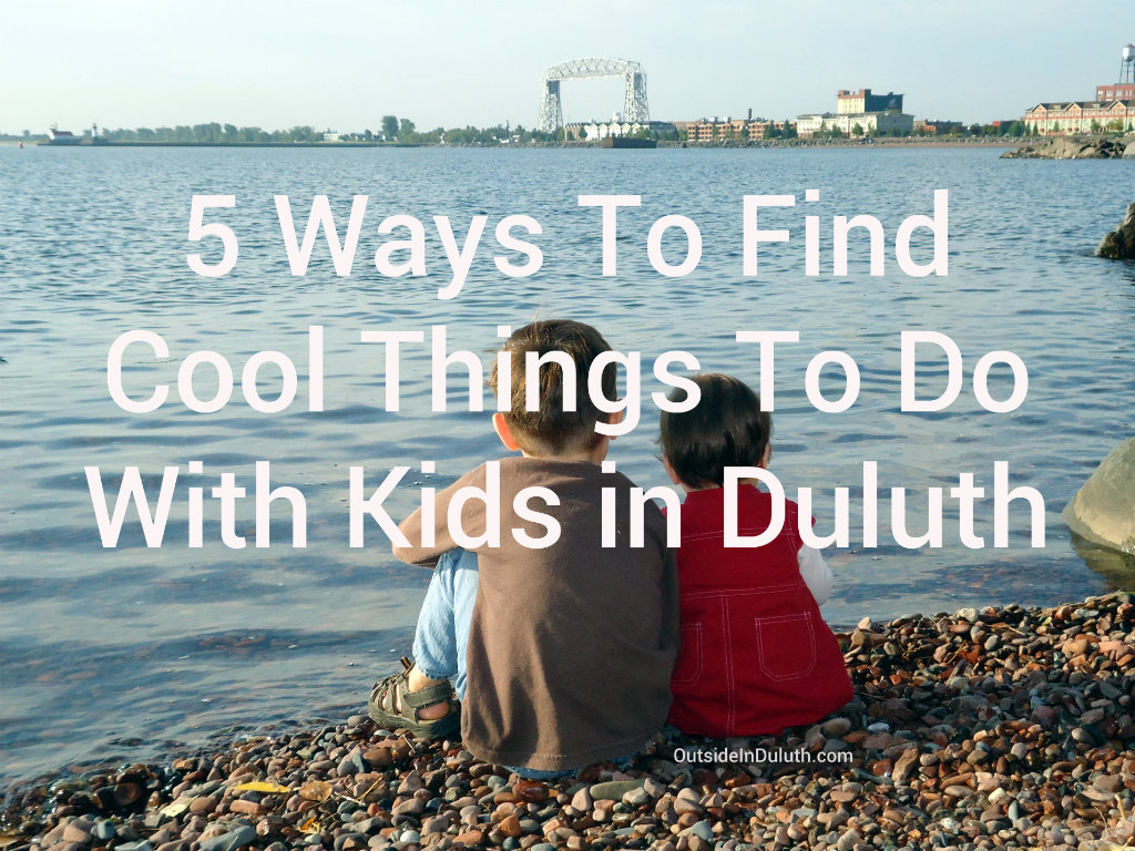 5 Ways To Find Cool Things To Do With Kids In Duluth